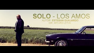Los Amos - Solo  (Video Oficial)