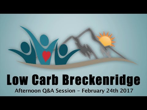 Low Carb Breckenridge 2017 - Q&A Day 1 Afternoon Session (Forrest Room)