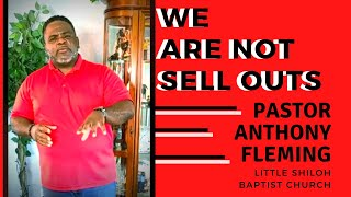 Live Sermon| We Are Not Sell Outs| Pastor Anthony Fleming | LSBC