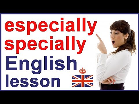 ESPECIALLY vs SPECIALLY | English vocabulary