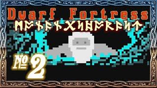 Dwarf Fortress: Monangshorast - Episode 2 (Slime Rain)