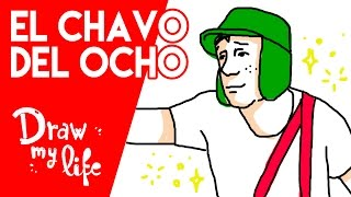 EL CHAVO DEL OCHO - Draw My Life en Español