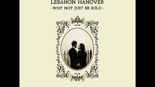 Lebanon Hanover - Why Not Just Be Solo (Full Album)