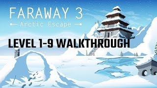 Faraway 3 Arctic Escape: Level 1-9 Walkthrough Guide With All 3 Letters / Notes (by Snapbreak Games)