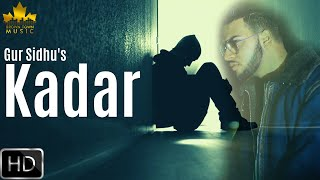 Kadar - Gur Sidhu - Gumnaam - Latest Punjabi Songs 2019 - Brown Town Music