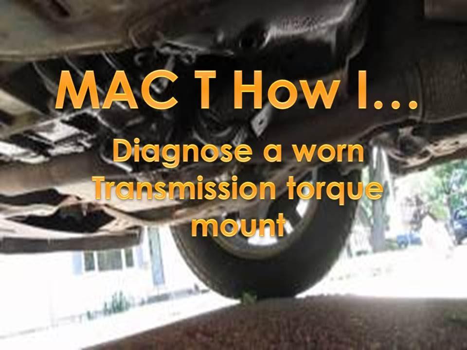Ford Edge Diagnosing A Worn Transmission Torque Mount