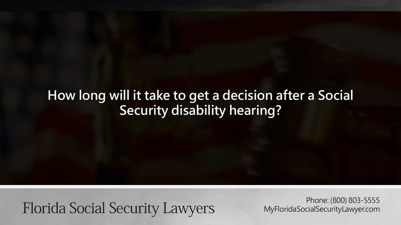 How long will it take to a decision after a Social Security