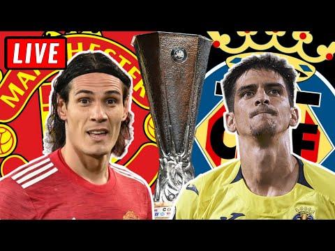 🔴 UEFA Europa League Final Live Stream - MANCHESTER UNITED vs VILLARREAL Reaction Watch Along