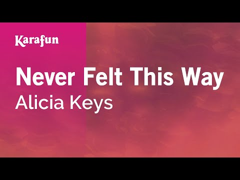 Karaoke Never Felt This Way - Alicia Keys *
