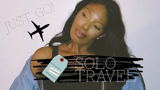 Solo Travel | Tips on traveling ALONE, making it memorable + MY EXPERIENCES