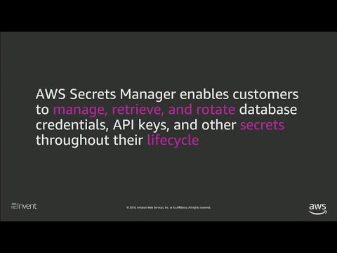 AWS re:Invent 2018: Best Practices for Managing, Retrieving, & Rotating Secrets at Scale (SEC304)