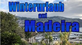 Winterurlaub auf Madeira (Portugal) Januar 2019