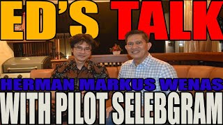 ED'S TALK - WITH PILOT AIRBUS 330 HERMAN MARKUS WENAS
