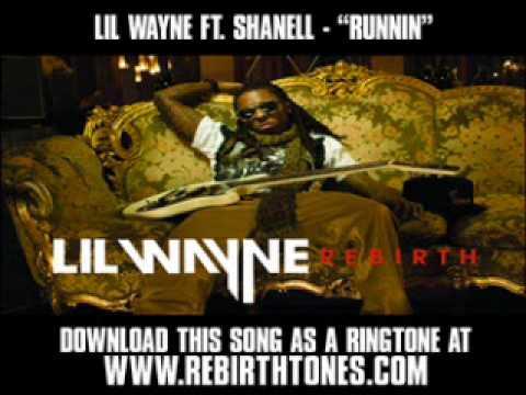 "Lil Wayne ft. Shanell - ""Runnin"" (The Rebirth Album) [ New Music Video + Lyrics + Download ]"
