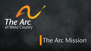 The Arc of Weld County - Mission