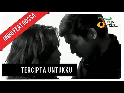 Ungu - Tercipta Untukku Feat. Rossa   Official Video