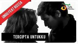 Download Lagu Ungu - Tercipta Untukku Feat. Rossa | Official Video MP3