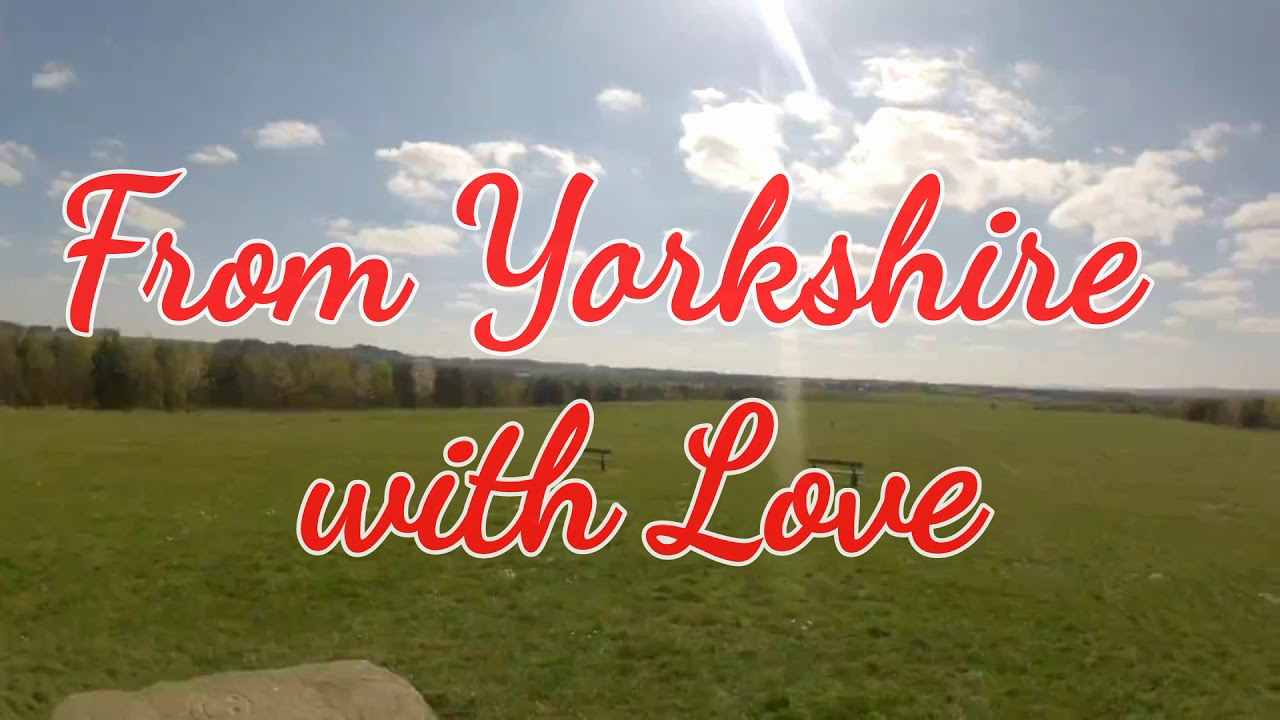 From Yorkshire with Love