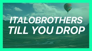 ItaloBrothers - Till you drop [BASS BOOSTED]