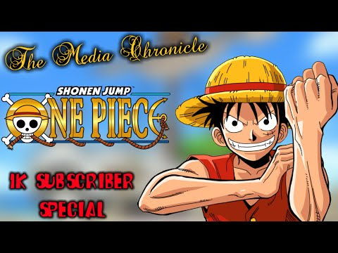 One Piece: My Favorite Show of All Time - The Media Chronicle (1K Subscriber Special)