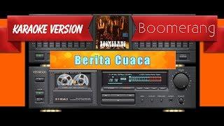 Boomerang - Berita Cuaca (Musik Karaoke)