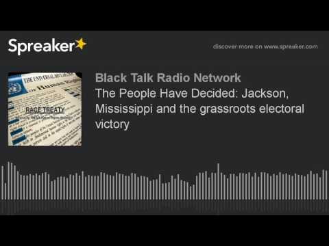 The People Have Decided: Jackson, Mississippi and the grassroots electoral victory