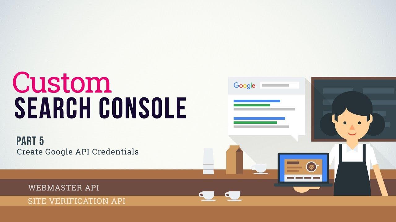 Creating Google API Credentials - Part 5