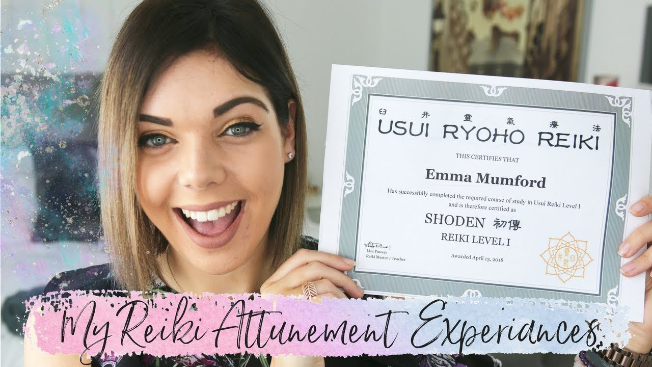 My Reiki Attunement Experiences Law Of Attraction Emma Mumford Youtube