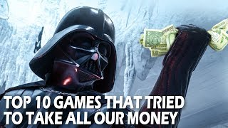 Top 10 Games That Tried to TAKE OUR MONEY Awful video game microtransactions