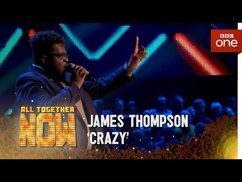 James Thompson performs 'Crazy' by Gnarls Barkley - All Together Now: The Final