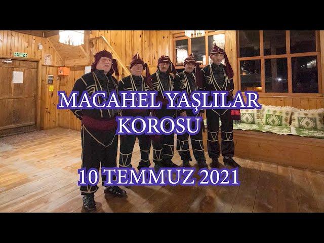 Macahel Yaşlılar Korosu ve Kafkas Gecesi - Macahel Elders Choir and Caucasian Night - 2021, 10 July