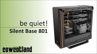 [Cowcot TV] Présentation boitier be quiet! Silent Base 801 Window