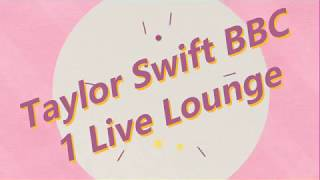 Taylor Swift Performing Lover BBC 1 Live Lounge (AUDIO)