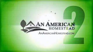 Season 2 Episode 8 - An American Homestead - Starting The Harvest