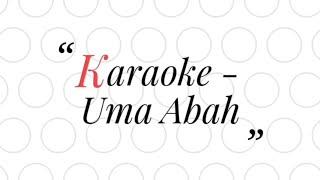 Karaoke - Uma Abah