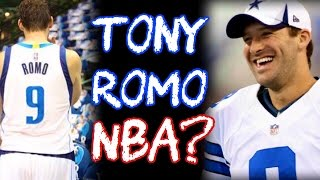 What If Tony Romo Played In The NBA?