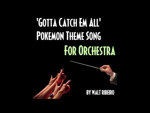 Pokemon Theme Song 'Gotta Catch Em All' For Orchestra (iTunes link below!)