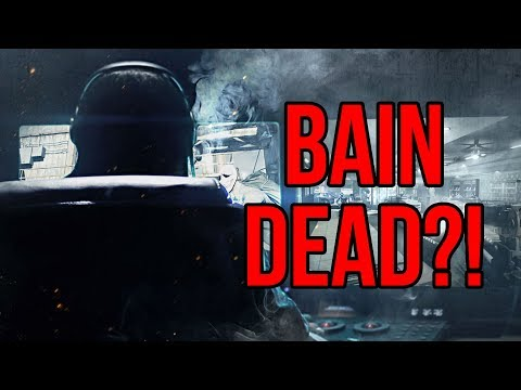 [Payday 2] Bain is DEAD?!