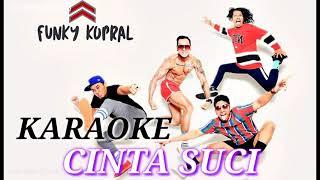 Funky Kopral - Cinta Suci ( karaoke lirik ) official