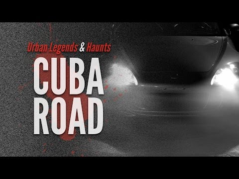 5 Creepy CUBA ROAD Legends | HOME OF THE GHOST CAR | Urban Legends & Haunts