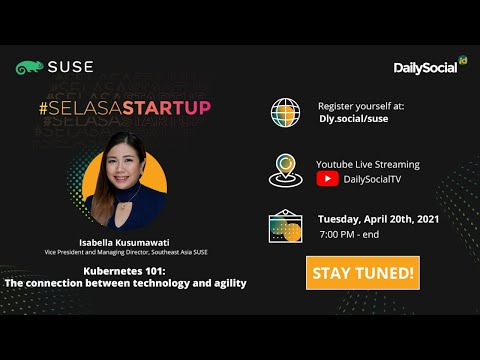 #SelasaStartup Kubernetes 101: The Connection Between Technology & Agility with SUSE
