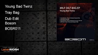 Young Bad Twinz - Tray Bag (Dub Edit)