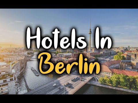 Best Hotels in Berlin - Top 5 Hotels In Berlin, Germany
