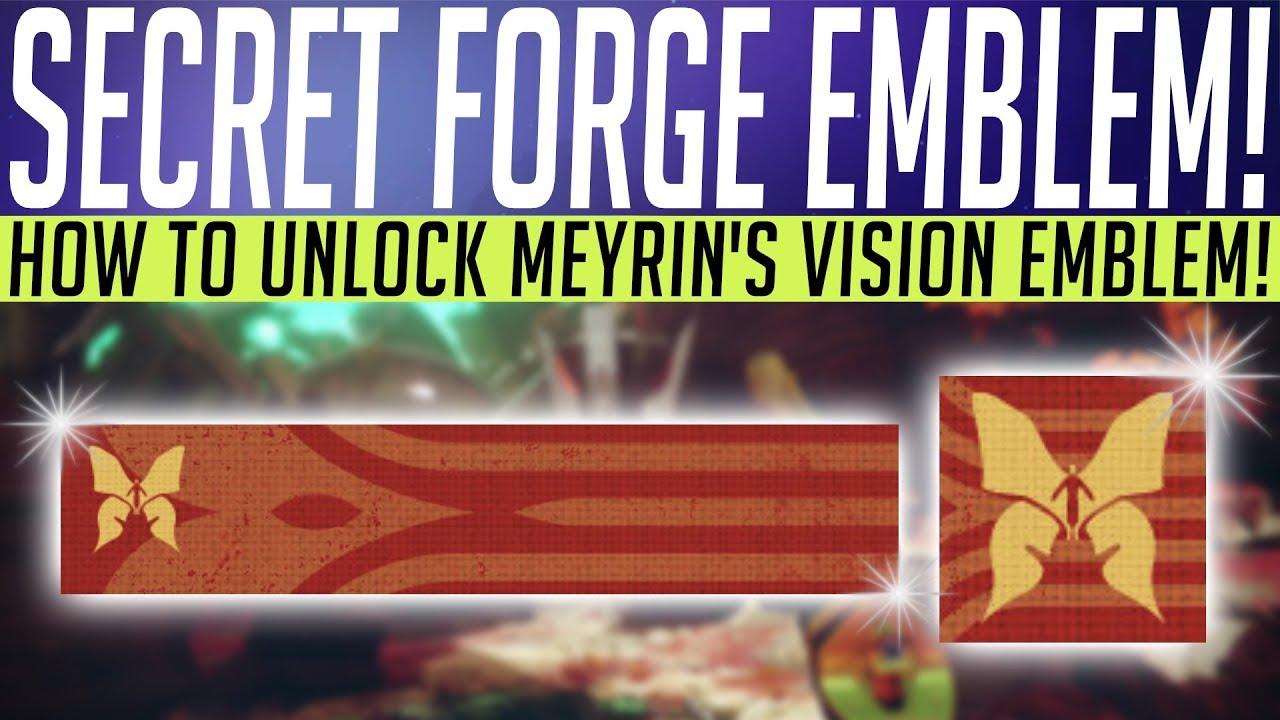 Destiny 2 // SECRET FORGE EMBLEM! How To Unlock Meyrin's Vision Emblem!