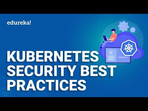 Kubernetes Security Best Practices   Kubernetes RBAC   Kubernetes Certification Training