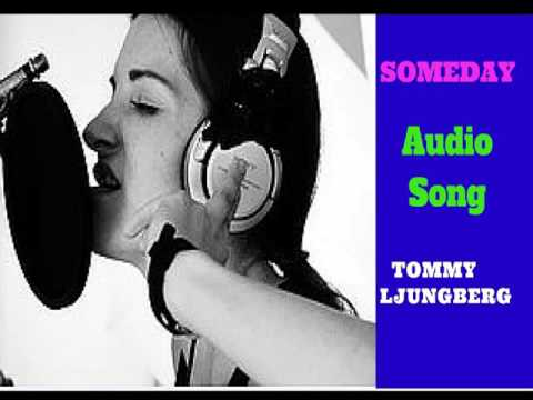 Someday -Tommy Ljungberg|KmLyrics222