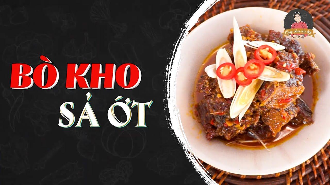 Bò Kho Sả Ớt; Mềm, thơm, sánh, tốn cơm   Cùng Cháu Vào Bếp
