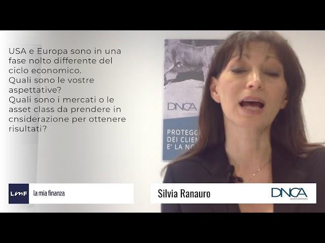 Come affrontare i mercati in questo ciclo economico - Silvia Ranauro (DNCA)