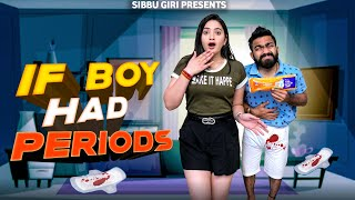 IF BOY HAD PERIODS || Sibbu Giri || Aashish Bhardwaj