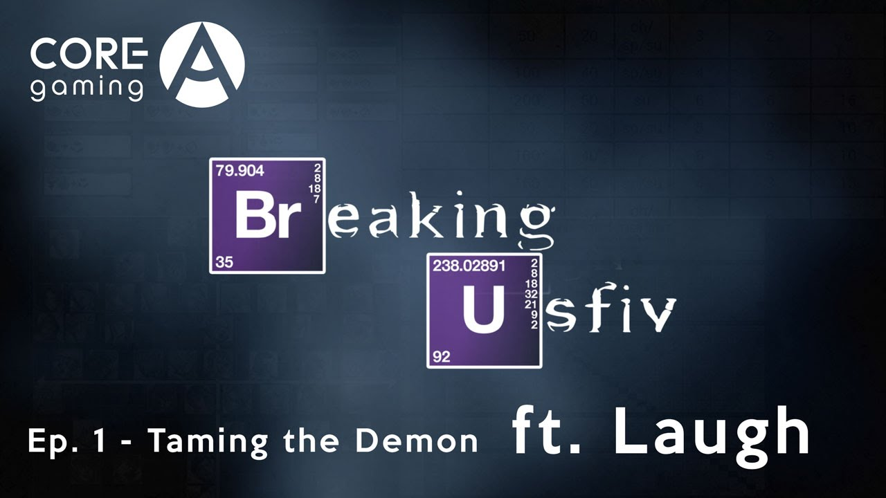 Breaking USFIV: Ep.1 Taming the Demon ft. Laugh